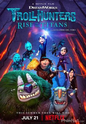 Phim Thợ Săn Yêu Tinh: Titan Trỗi Dậy - Trollhunters: Rise of the Titans (2021)