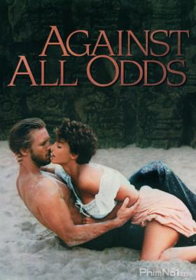 Phim Đánh Cược Cuộc Đời - Against All Odds (1984)