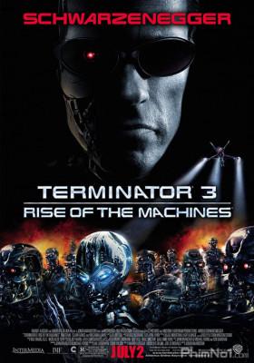 Phim Kẻ Hủy Diệt 3: Người Máy Nổi Loạn - Terminator 3: Rise of the Machines (2003)