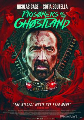 Phim Tù Nhân Của Vùng Đất Ma Quái - Prisoners of the Ghostland (2021)