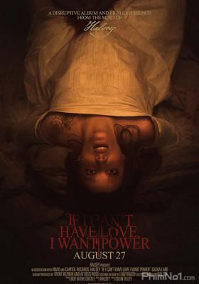 Phim Nếu Không Có Tình Yêu, Tôi Muốn Quyền Lực - If I Can't Have Love, I Want Power (2021)