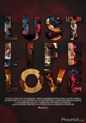 Phim Khát Vọng Sống - Lust Life Love (2021)