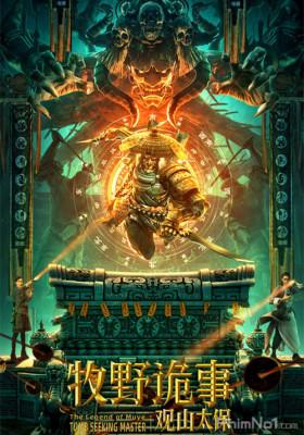 Phim Mục Dã Quỷ Sự: Quan Sơn Thái Bảo - The Legend Of Muye: Tomb Seeking Master (2021)