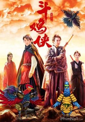 Phim Đại Hiệp Chọi Gà - Dou Ji Xia (2017)