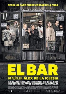 Phim Viên Đạn Bí Ẩn - El bar (The Bar) (2017)