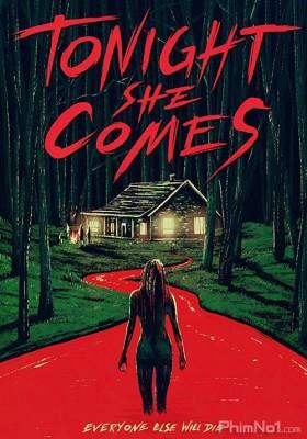 Phim Tối Nay Cô Ấy Đến - Tonight She Comes (2016)