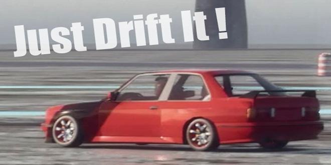 Just Drift It !