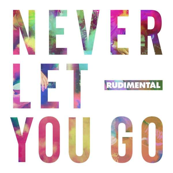 Rudimental – Never Let You Go Lyrics | Genius Lyrics