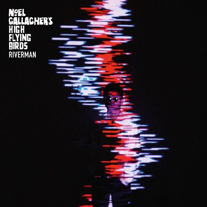 Noel Gallagher's high flying birds riverman