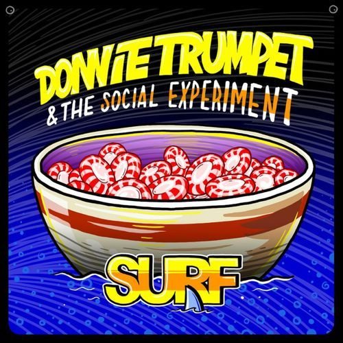 Donnie Trumpet Amp The Social Experiment Sunday Candy