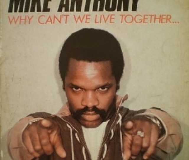 Mike Anthony Why Cant We Live Together