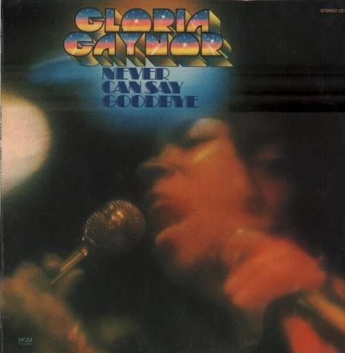 Gloria Gaynor – Never Can Say Goodbye