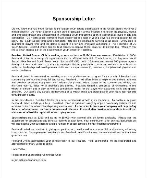 sponsorship cover letters for sports A baseball sponsorship letter is written by a baseball academy or team to a company requesting them for sponsoring their association financially, in return for advertisement and any extra incentive that they could provide, depending on the association.