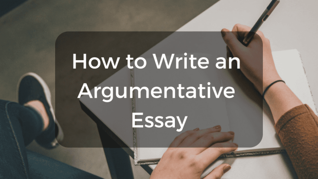 How to Write an Argumentative Essay Step by Step - Owlcation