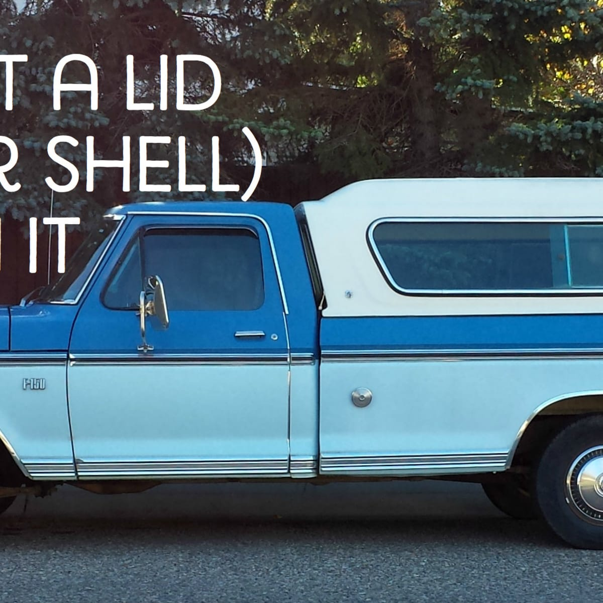 shell or top for your new truck