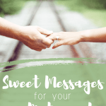 Sweet Love Messages For Your Husband Or Boyfriend Who Is Far Away Holidappy Celebrations