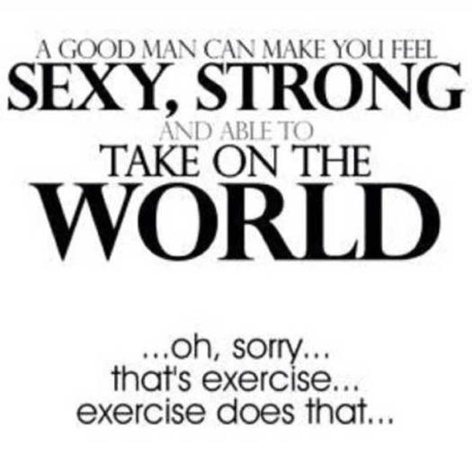 sexy strong exercise 0 - 25 Inspirational Fitness Quotes to Motivate Every Aspect of Your Workout