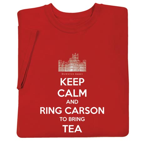 Keep Calm and Ring Carson To Bring Tea Shirt