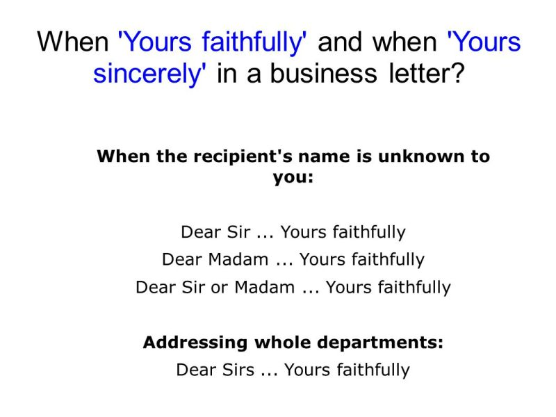 how to end a letter when writing dear sir madam howsto yours faithfully or sincerely in