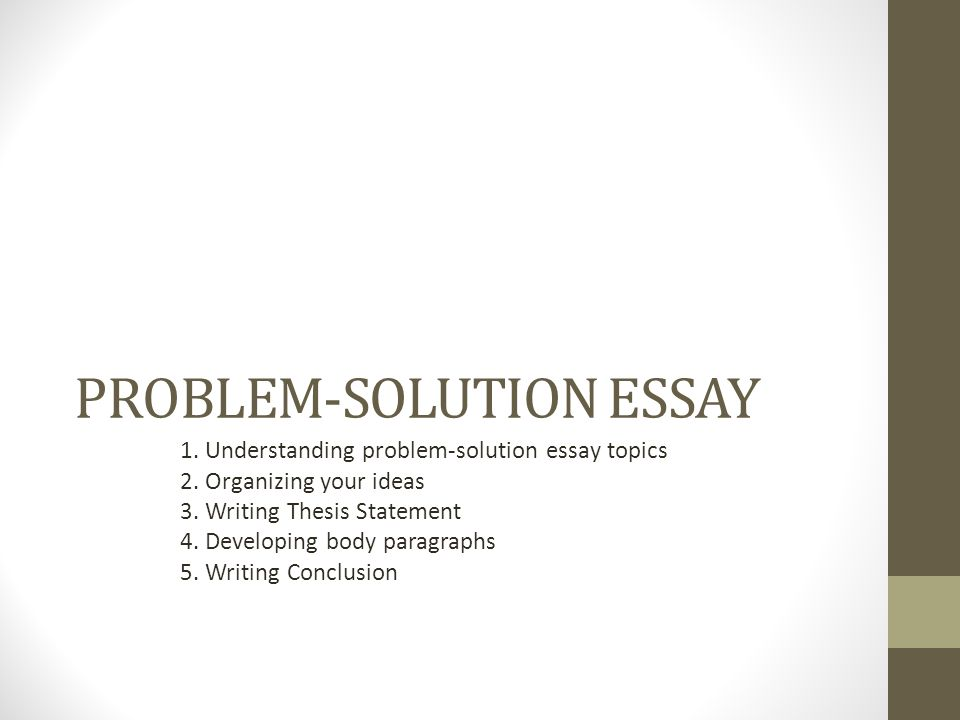 Topics For Problem Solution Essays  Underfontanacountryinncom Good Topics For A Problem Solution Essay Problem Solution Essay  Position Paper Essay also Corruption Essay In English  Order University Assignments