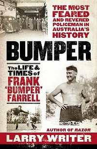 The Life and Times of Frank 'Bumper' Farrell, by Larry Writer (Hachette Australia, $35)