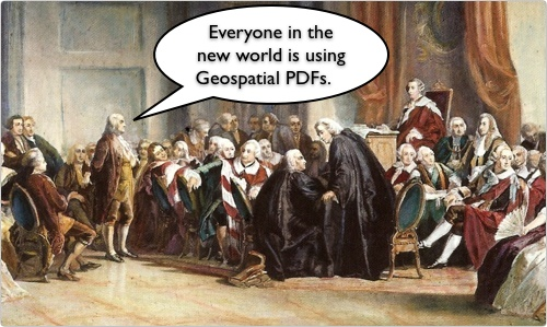 Even Ben Franklin was interested in getting the message out to the old world about geospatial PDFs.