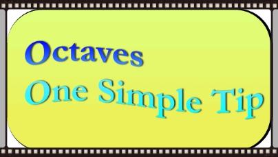 Octaves One Simple Tip.jpg