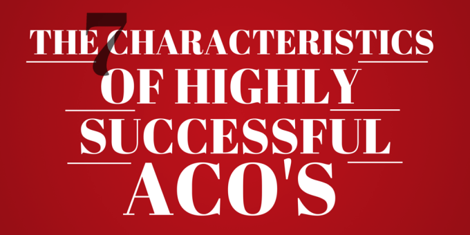 7 Characteristics Of Highly Successful Aco S Atlantic Health Solutions