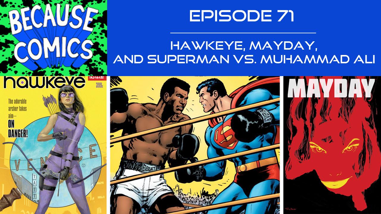 because comics ep 71 hawkeye mayday