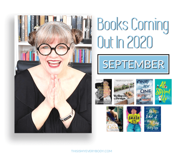 NEW BOOKS COMING OUT IN 2020 | September Books | 2020 Book Releases // Let's take a peek at 7 new books to read from upcoming books in September book releases! Previewing new book releases this week from upcoming book releases 2020 by date… | This Is My Everybody – Book and DIY Home Ideas | Denise Wilbanks