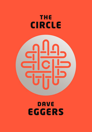 """""""The Circle,"""" by Dave Eggers, was released on April 22, 2014. (Courtesy/Knopf)"""