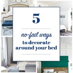 Five No Fail Ways To Decorate Around Your Bed