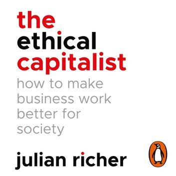 the-ethical-capitalist-how-to-make-business-work-better-for-society-1.jpg