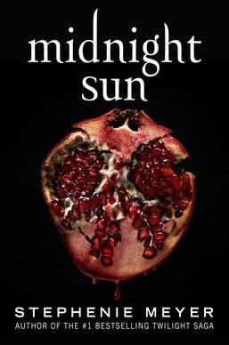 Midnight Sun (Twilight, #5) by Stephenie Meyer