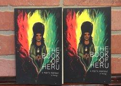 The Book of Heru; A Poet's Portrait by Ras Heru Stewart Ras Heru's First Full Volume Collection of Poems Rebel Ink Publishing