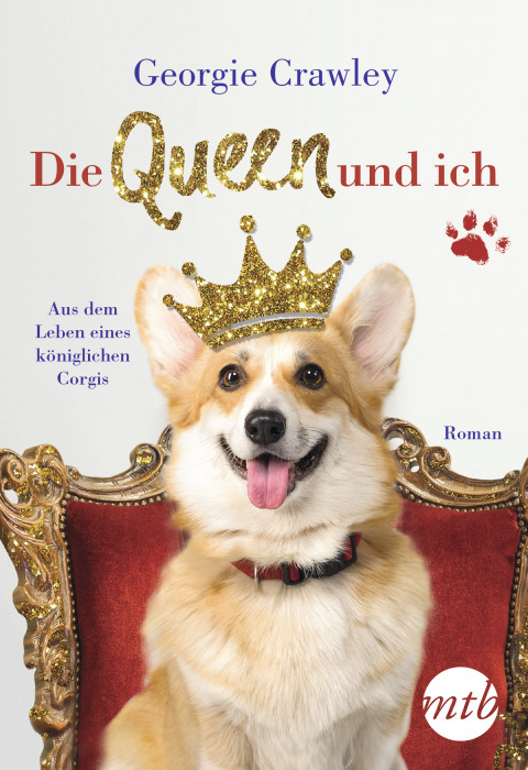 """""""Die Queen und ich – aus dem Leben eines königlichen Corgis"""" von Georgie Crawley, MIRA Taschenbuch,  hier bestellen   ©PR"""