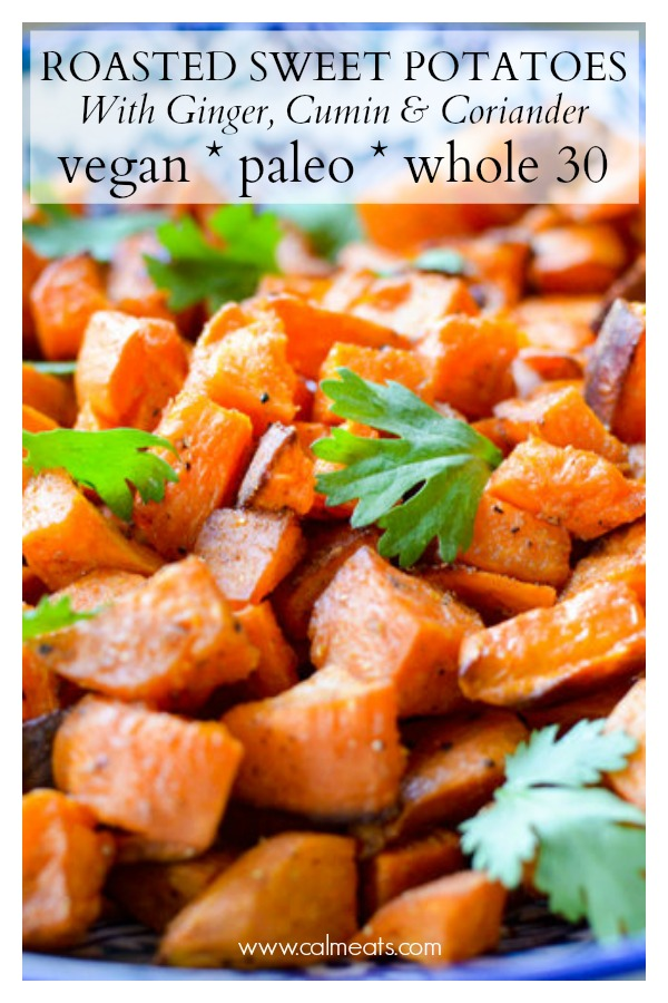 Elevate any main dish with these roasted sweet potatoes with ginger, cumin and coriander. The spices work beautifully with the sweetness of the sweet potatoes. This delicious side dish is vegan, paleo and whole 30 too! I hope you love it as much as I do! #sweetpotatoes #vegan #paleo #sides #sidedishes #vegansides #fallrecipes #calmeats #sweetpotatosides #ginger #cumin #coriander #whole30sides #whole30 #glutenfree #dairyfree #grainfree