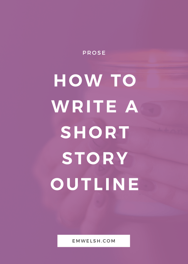 How to Write a Short Story Outline — E.M. Welsh
