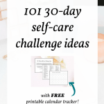 101 30 Day Self Care Challenge Ideas With Printable Calendar Tracker Mindful Productivity