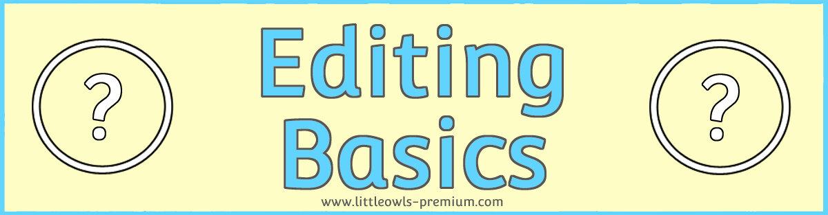 Editing Basics — Little Owls : Premium - 'A Little Owls Resources ...