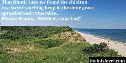 """Wellfleet, Cape Cod"", a poem by Maxine Kumin"