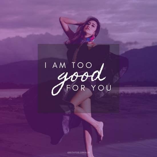 Attitude Images – I am too good for you