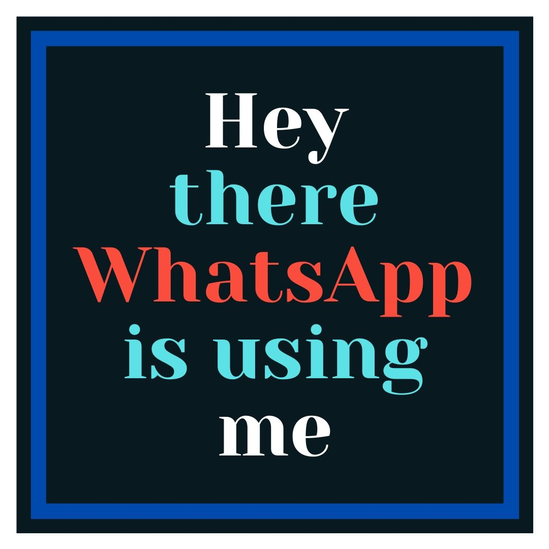 Hey there WhatsApp is using me Funny WhatsApp Dp Image full HD free download.