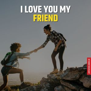 I Love You my friend images hd full HD free download.