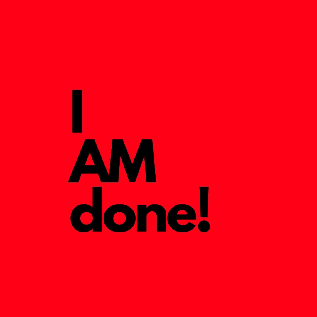 I am Done Image WhatsApp Dp full HD free download.