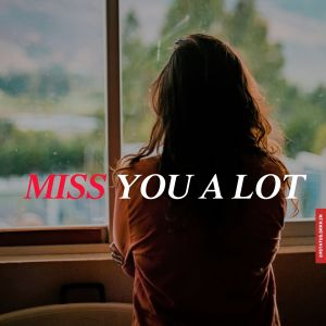 Miss you alot images full HD free download.