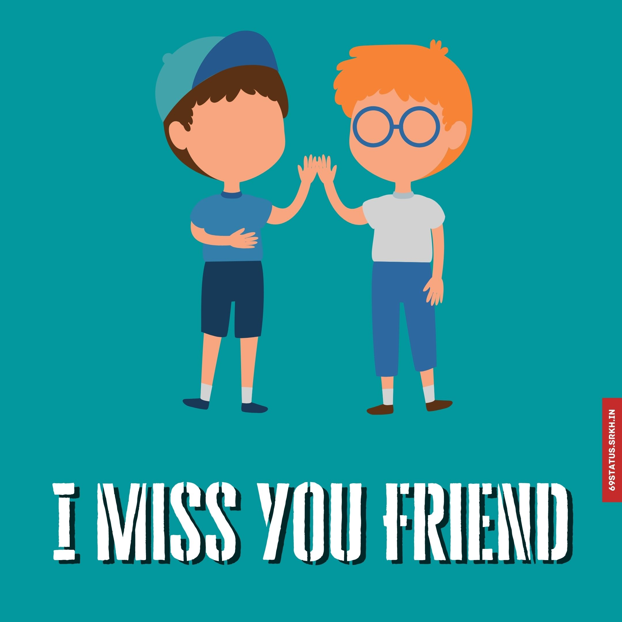 Miss you my friend images full HD free download.