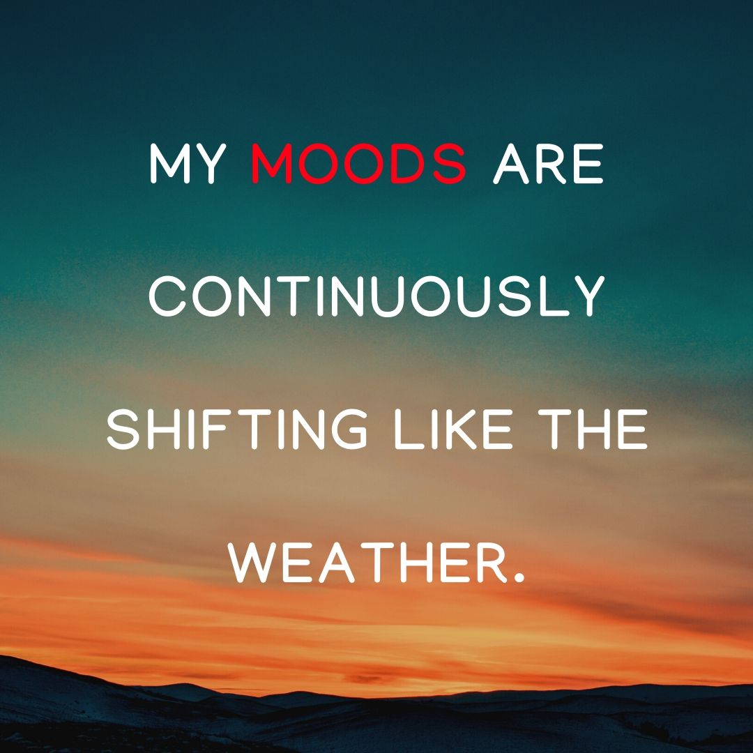 My mood are continuously shifting like weather Dp Image full HD free download.