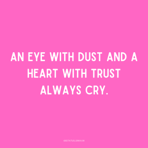 PNG Attitude Text Image An eye with dust And a heart with trust always cry full HD free download.