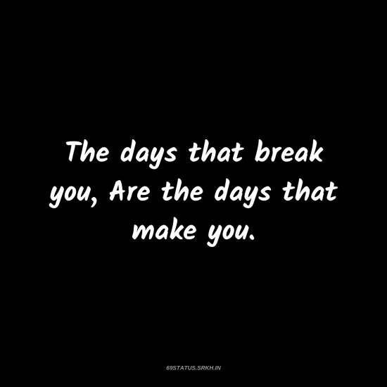 PNG Attitude Text Image – The days that break you Are the days that make you